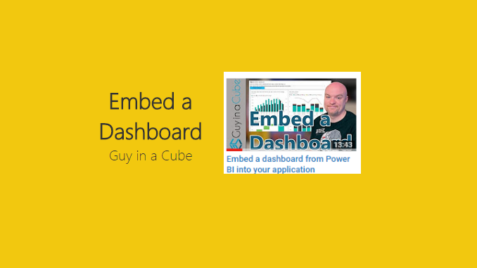 Embed a Dashboard - Guy in a Cube